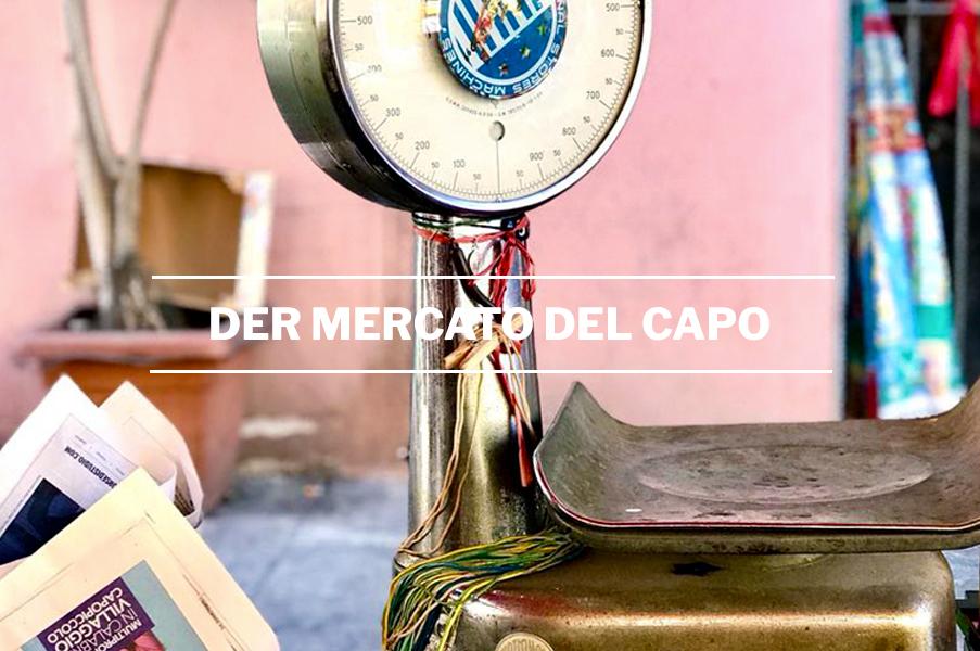Der schönste Markt in Palermo-Sizilien: Der Mercato del Capo